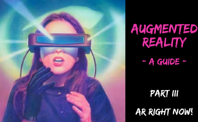 Augmented Reality Guide – PART III