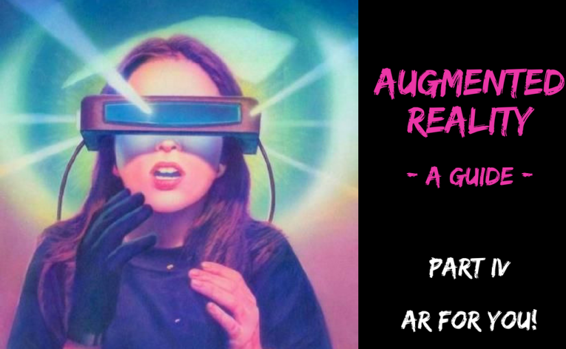 Augmented Reality Guide – PART IV