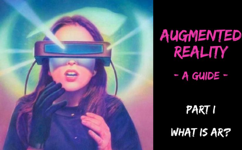Augmented Reality Guide – PART I
