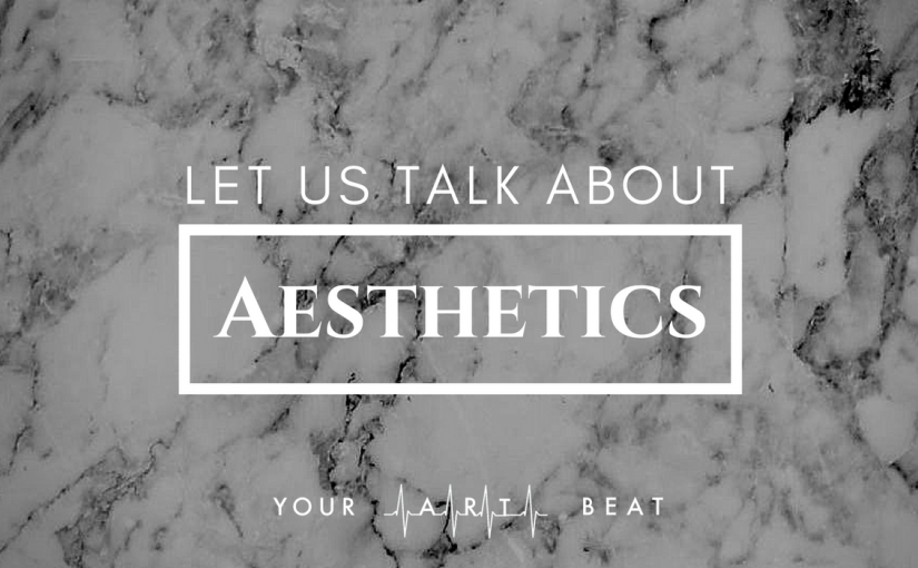 Aesthetics – an idea of beauty