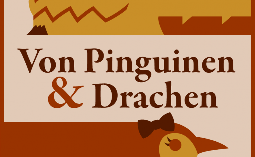 Von Pinguinen und Drachen – PODCAST